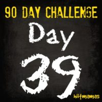 Free HIIT Mamas 90 Day Fitness Challenge- DAY 39