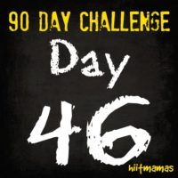 Free HIIT Mamas 90 Day Fitness Challenge- DAY 46