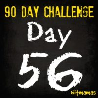 Free HIIT Mamas 90 Day Fitness Challenge- DAY 56