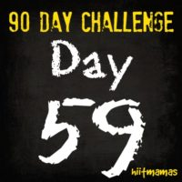 Free HIIT Mamas 90 Day Fitness Challenge- DAY 59