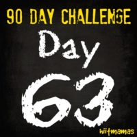 Free HIIT Mamas 90 Day Fitness Challenge- DAY 63