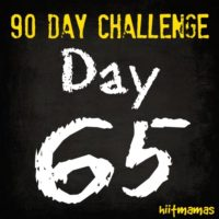 Free HIIT Mamas 90 Day Fitness Challenge- DAY 65