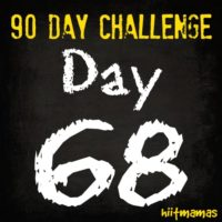 Free HIIT Mamas 90 Day Fitness Challenge- DAY 68