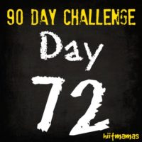 Free HIIT Mamas 90 Day Fitness Challenge- DAY 72