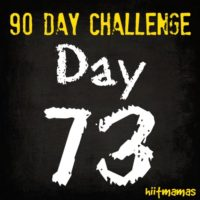 Free HIIT Mamas 90 Day Fitness Challenge- DAY 73