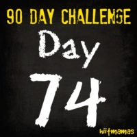 Free HIIT Mamas 90 Day Fitness Challenge- DAY 74